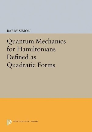 Quantum Mechanics for Hamiltonians Defined as Quadratic Forms