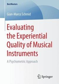 Evaluating the Experiential Quality of Musical Instruments
