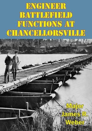 Engineer Battlefield Functions At Chancellorsville