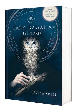 """TAPK RAGANA (jei nori): nauja bestselerių """"Būti su ragana"""" ir """"Meilėje kaip kare"""" autorės knyga"""
