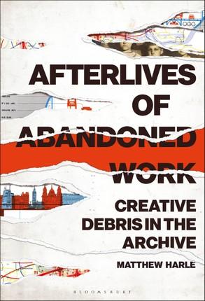 Afterlives of Abandoned Work