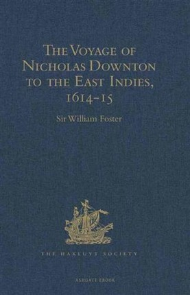 Voyage of Nicholas Downton to the East Indies,1614-15