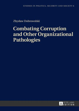 Combating Corruption and Other Organizational Pathologies