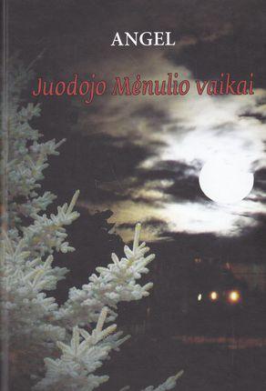 Juodojo Mėnulio vaikai. 1 knyga