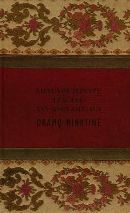 Lietuvos jėzuitų teatras: XVI-XVIII amžiaus dramų rinktinė
