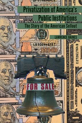 Privatization of Americas Public Institutions