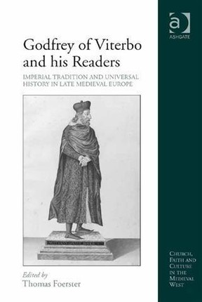 Godfrey of Viterbo and his Readers