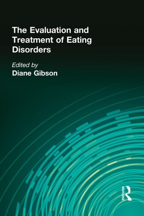 The Evaluation and Treatment of Eating Disorders