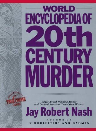 World Encyclopedia of 20th Century Murder