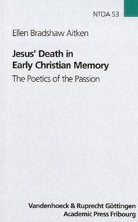 Jesus' Death in Early Christian Memory