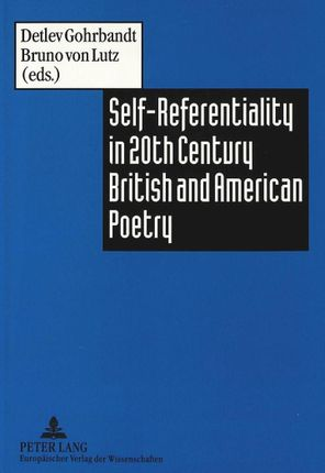 Self-Referentiality in 20th Century British and American Poetry