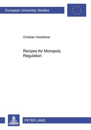 Recipes for Monopoly Regulation