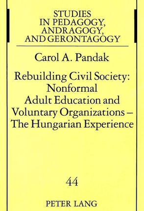 Rebuilding Civil Society: Nonformal Adult Education and Voluntary Organizations - The Hungarian Experience