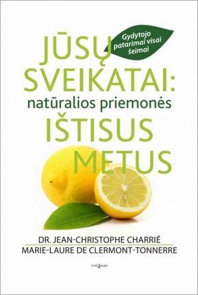 Jūsų sveikatai: natūralios priemonės ištisus metus