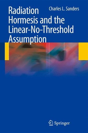Radiation Hormesis and the Linear-No-Threshold Assumption