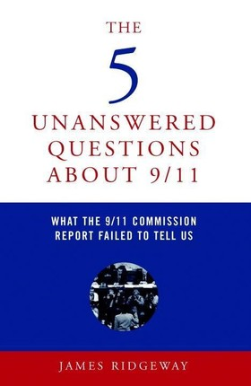 The 5 Unanswered Questions About 9/11