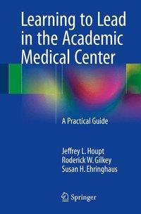 Learning to Lead in the Academic Medical Center