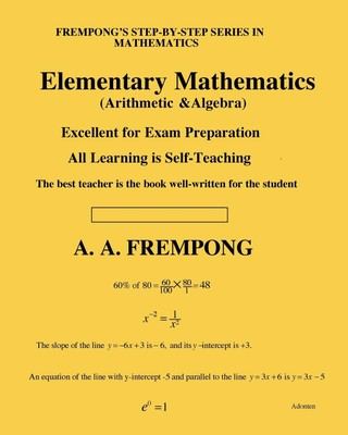 Elementary Mathematics: (Arithmetic, Algebra & Geometry)