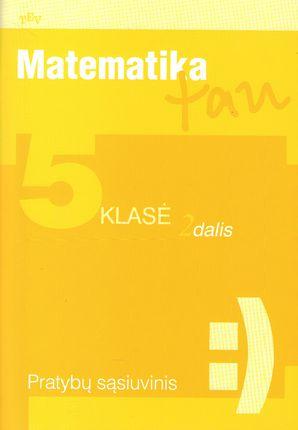 Matematika tau. Pratybų sąsiuvinis 5 klasei (2 dalis)