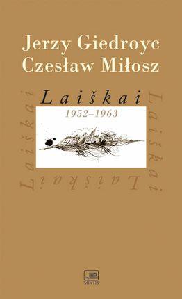 Laiškai 1952-1963. Jerzy Giedroyc, Czesław Miłosz