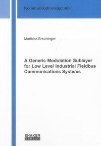 A Generic Modulation Sublayer for Low Level Industrial Fieldbus Communications Systems