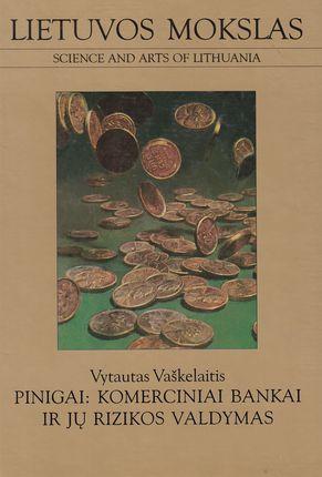Pinigai: komerciniai bankai ir jų rizikos valdymas