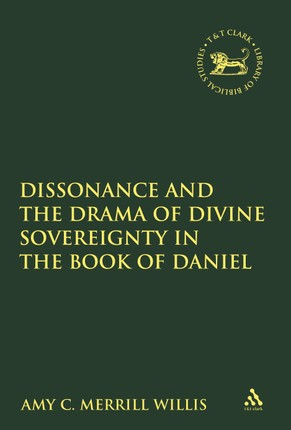 Dissonance and the Drama of Divine Sovereignty in the Book of Daniel