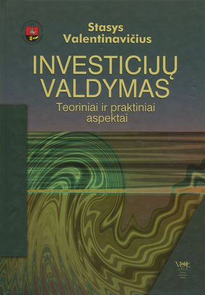 Investicijų valdymas: teoriniai ir praktiniai aspektai