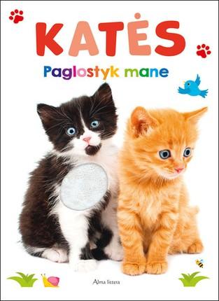 Katės: paglostyk mane