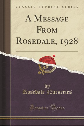 A Message from Rosedale, 1928 (Classic Reprint)
