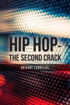 Hip Hop - The Second Crack