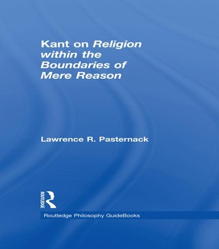 Routledge Philosophy Guidebook to Kant on Religion within the Boundaries of Mere Reason