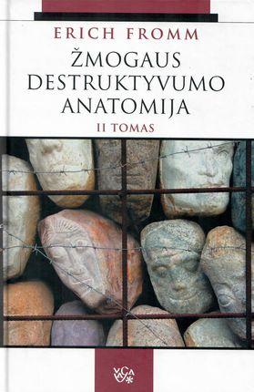 Žmogaus destruktyvumo anatomija. II tomas