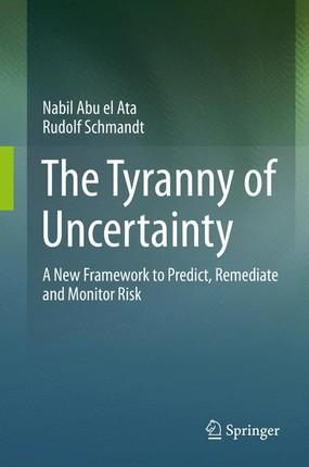 The Tyranny of Uncertainty