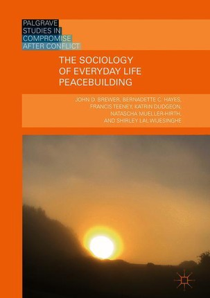 The Sociology of Everyday Life Peacebuilding
