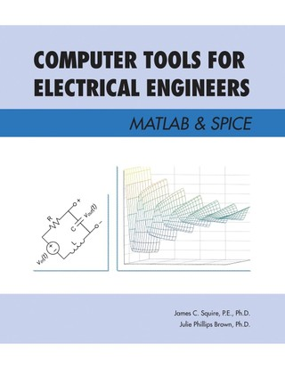 Computer Tools for Electrical Engineers; Matlab & Spice