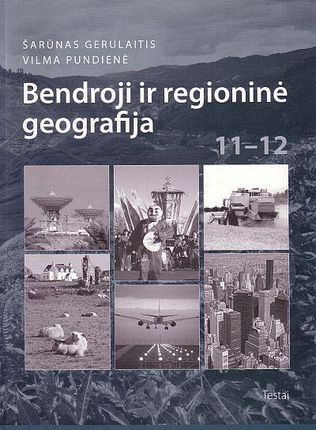 Bendroji ir regioninė geografija. Testai XI–XII klasei