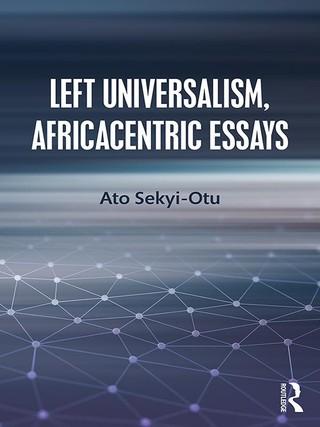 Left Universalism, Africacentric Essays