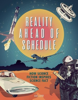 Reality Ahead of Schedule: How Science Fiction Inspires Science Fact