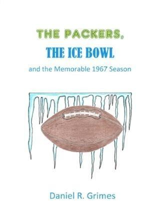 Packers, the Ice Bowl and the Memorable 1967 Season