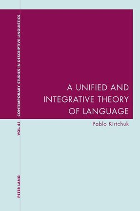 A Unified and Integrative Theory of Language