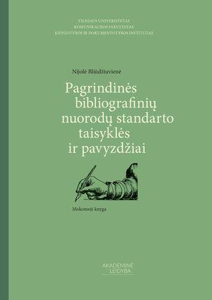 Pagrindinės bibliografinių nuorodų standarto taisyklės ir pavyzdžiai. Mokomoji knyga