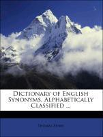 Dictionary of English Synonyms, Alphabetically Classified ...