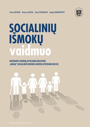 Socialinių išmokų vaidmuo mažinant skurdą ir pajamų nelygybę naujųjų socialinės rizikos grupių gyvenimo kelyje