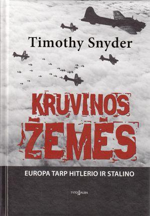 Kruvinos žemės. Europa tarp Hitlerio ir Stalino