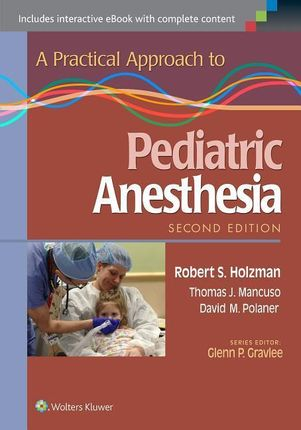 A Practical Approach to Pediatric Anesthesia