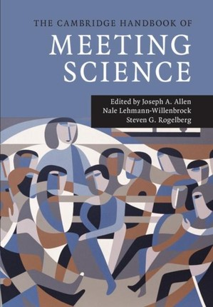 Cambridge Handbook of Meeting Science