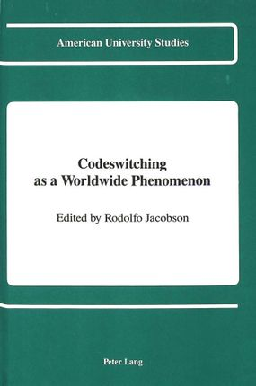 Codeswitching as a Worldwide Phenomenon