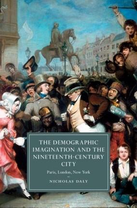 Demographic Imagination and the Nineteenth-Century City