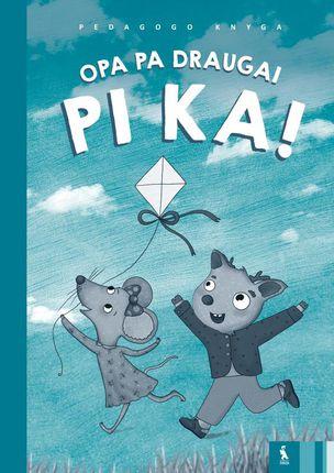 Opa pa draugai Pi Ka! Pedagogo knyga